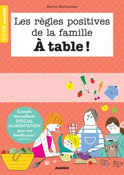 Les règles positives de la famille à table ! : Conseils bienveillants spécial alimentation pour une famille unie ! | Marion McGuinness
