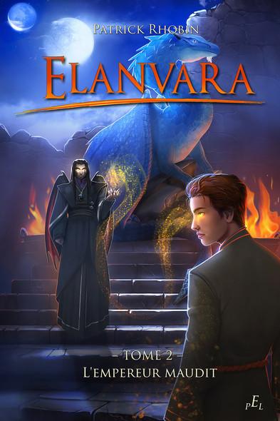 Elanvara Tome 2 : L'empereur maudit