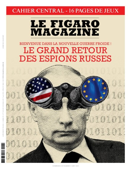 Figaro Magazine : Le Grand Retour des Espions Russes