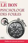 Psychologie des foules : Préfacé par Benoist Rousseau