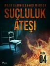 Suçluluk Ateşi - Bölüm 4