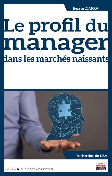 Le profil du manager dans les marchés naissants