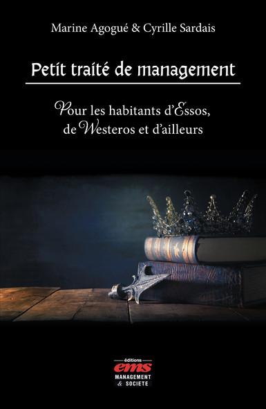 Petit traité de management : Pour les habitants d'Essos, de Westeros et d'ailleurs