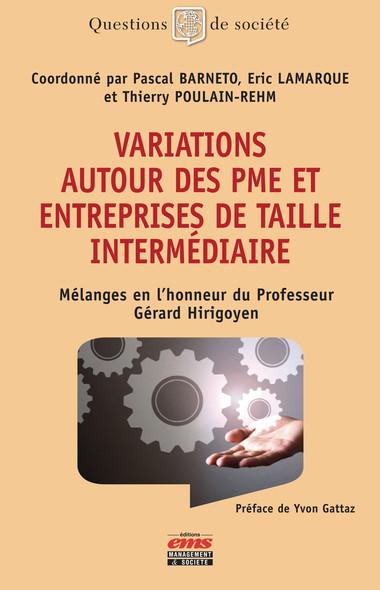 Variations autour des PME et entreprises de taille intermédiaire : Mélanges en l'honneur du Professeur Gérard Hirigoyen