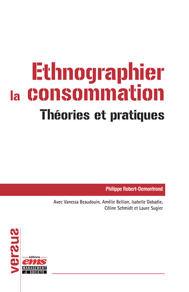 Ethnographier la consommation : Théories et pratiques