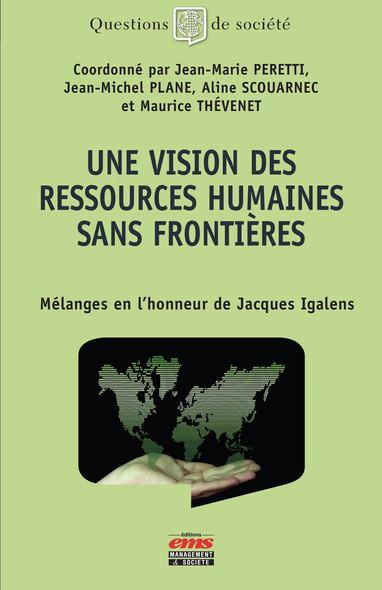 Une vision des ressources humaines sans frontières : Mélanges en l'honneur de Jacques Igalens