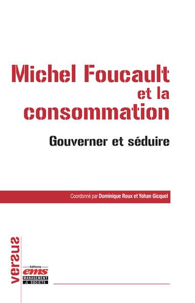 Michel Foucault et la consommation : Gouverner et séduire