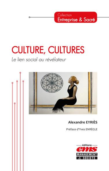 Culture, Cultures : Le lien social au révélateur