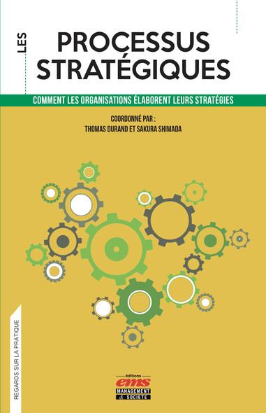 Les processus stratégiques : Comment les organisations élaborent leurs stratégies