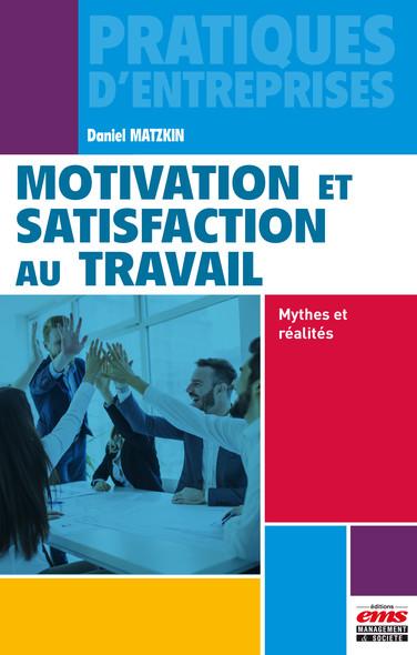 Motivation et satisfaction au travail : Mythes et réalités