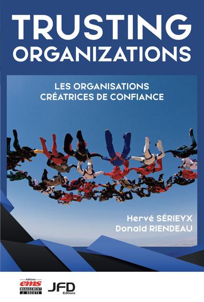 Trusting organizations : Les organisations créatrices de confiance