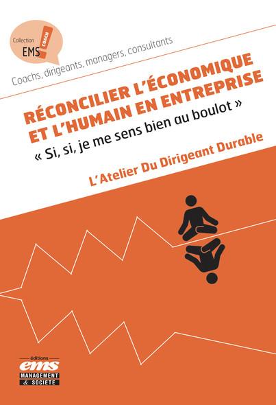 """Réconcilier l'économique et l'humain en entreprise : """"Si, si, je me sens bien au boulot"""""""