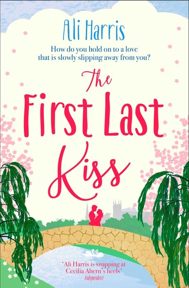 The First Last Kiss : A heartwarming tale of love and friendship