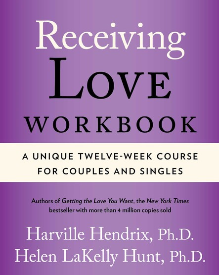 Receiving Love Workbook : A Unique Twelve-Week Course for Couples and Singles