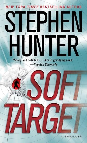 Soft Target : A Thriller