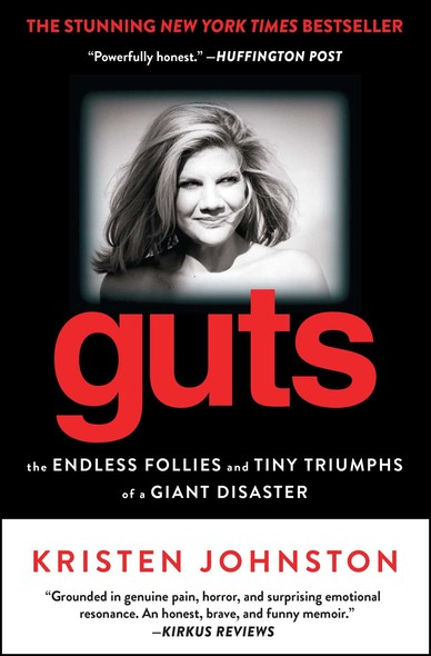 Guts : The Endless Follies and Tiny Triumphs of a Giant Disaster