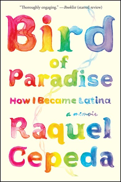 Bird of Paradise : How I Became Latina
