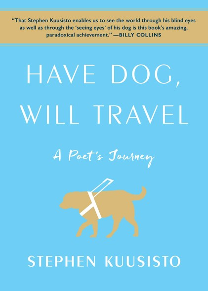 Have Dog, Will Travel : A Poet's Journey