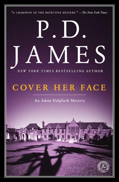 Cover Her Face : An Adam Dalgliesh Mystery