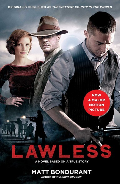 Lawless : A Novel Based on a True Story