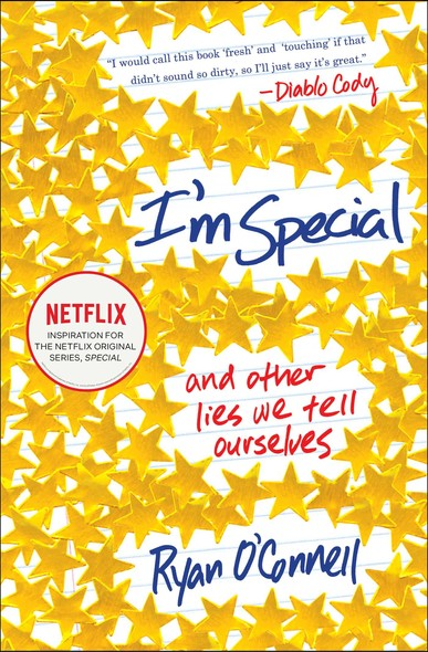 I'm Special : And Other Lies We Tell Ourselves