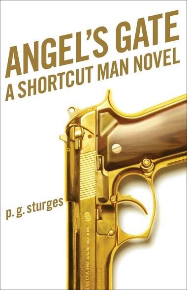 Angel's Gate : A Shortcut Man Novel