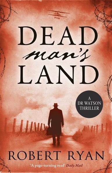 Dead Man's Land : A Doctor Watson Thriller