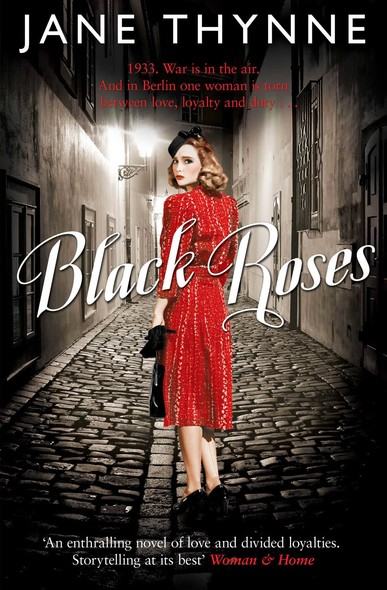 Black Roses : A captivating novel of intrigue and survival in pre-war Berlin