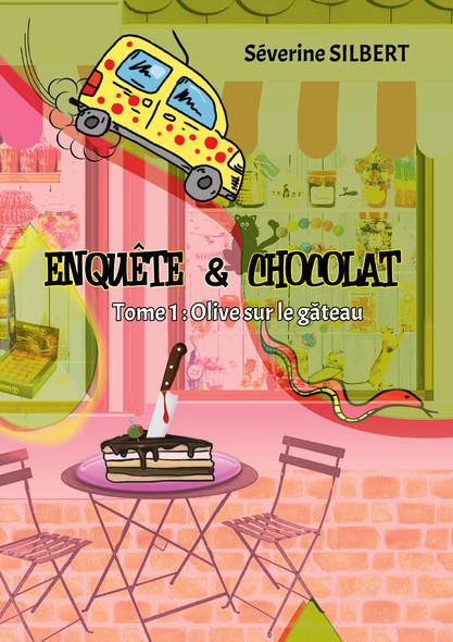 Enquête et chocolat : Olive sur le gâteau