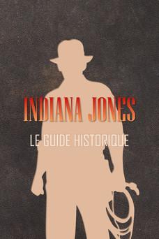 Indiana Jones : Le guide historique : 1908-1920 | Jérôme Verne