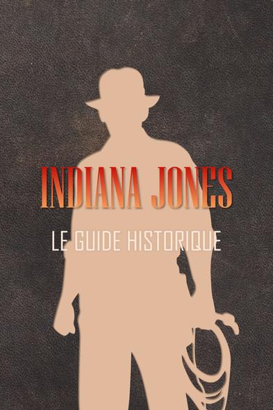 Indiana Jones : Le guide historique : 1908-1920