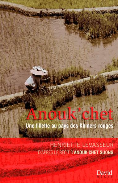 Anouk'chet : Une fillette au pays des Khmers rouges