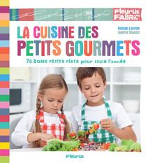 La cuisine des petits gourmets : 75 bons petits plats pour toute l'année | Monnet, Valérie
