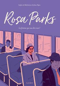 Rosa Parks : La femme qui osa dire non ! | de Mullenheim, Sophie
