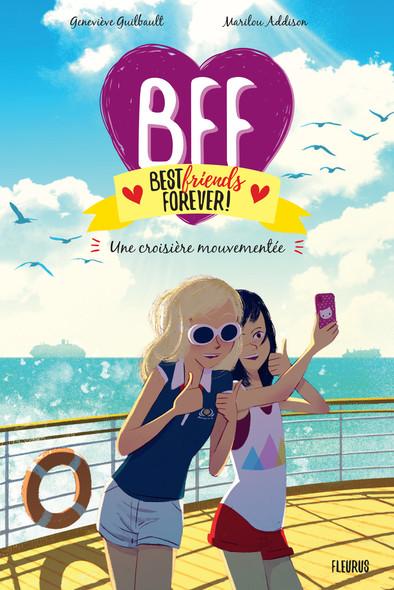 BFF, Best Friends Forever - Tome 3 : Une croisière mouvementée
