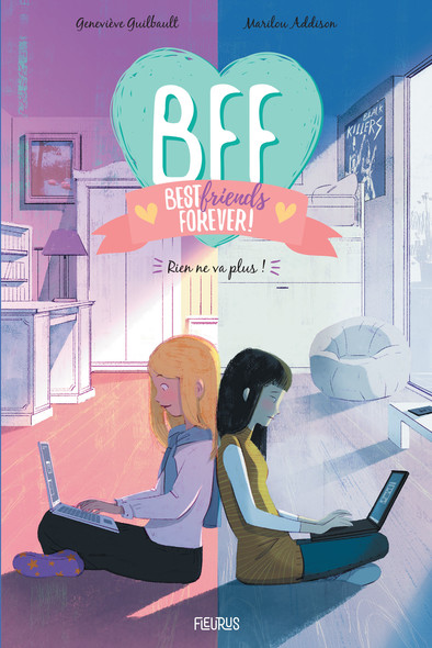 BFF, Best Friends Forever - Tome 4 : Rien ne va plus !