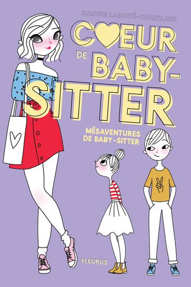 Mésaventures de baby-sitter : Cœur de baby-sitter - tome 1