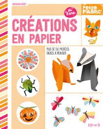 Créations en papier : Plus de 50 modèles faciles à réaliser | Natacha, Seret