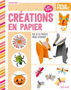 Créations en papier : Plus de 50 modèles faciles à réaliser | Seret Natacha