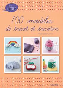 100 modèles de tricot et tricotin | Hildegarde, Deuzo
