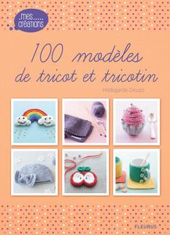 100 modèles de tricot et tricotin | Deuzo Hildegarde