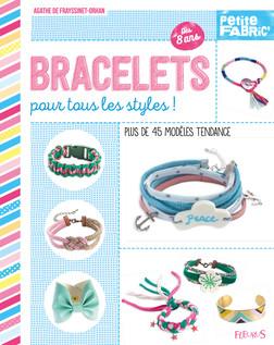Bracelets pour tous les styles ! : Plus de 45 modèles tendance - Dès 8 ans | Agathe de Frayssinet-Orhan