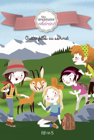 Quatre filles au sommet : Mes aventures chéries (Tome 2)