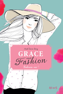Embrasse-moi ! : Grace and fashion (Tome 3) | Anouk, Journo-Durey