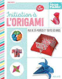 Initiation à l'origami : Plus de 25 modèles et toutes les bases | Hirota, Junko