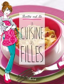 La cuisine des filles : Recettes and Co. | Bouché, Eve-Marie