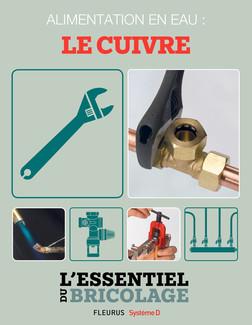 Plomberie : Alimentation en eau - le cuivre (L'essentiel du bricolage) : L'essentiel du bricolage | Nicolas Sallavuard