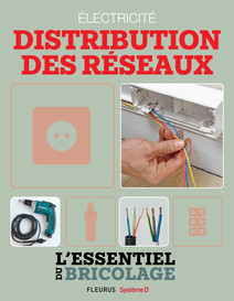 Électricité : Distribution des réseaux (L'essentiel du bricolage) : L'essentiel du bricolage   Guillou, Bruno