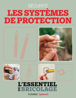 Sécurité : Les systèmes de protection (L'essentiel du bricolage) : L'essentiel du bricolage | Nicolas Sallavuard