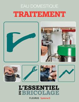 Sanitaires & Plomberie : Eau domestique - traitement (L'essentiel du bricolage) : L'essentiel du bricolage | Nicolas Sallavuard